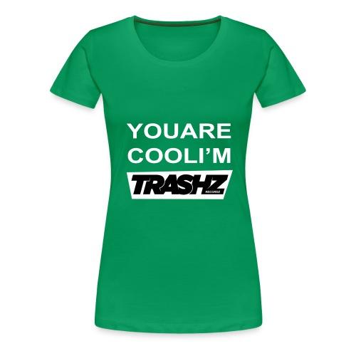 You are cool black - Women's Premium T-Shirt