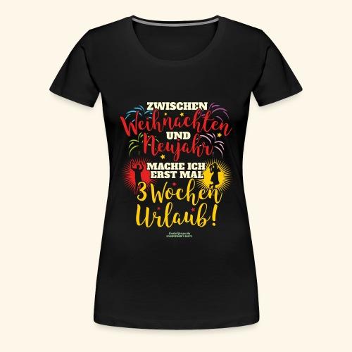 Sprüche T Shirt Weihnachten Neujahr Urlaub - Frauen Premium T-Shirt