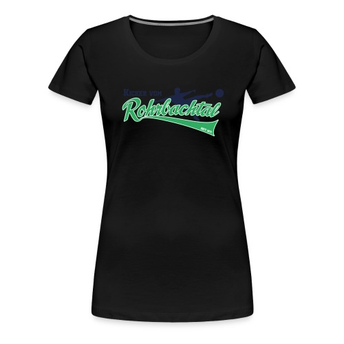 Kicker vom Rohrbachtal - Frauen Premium T-Shirt
