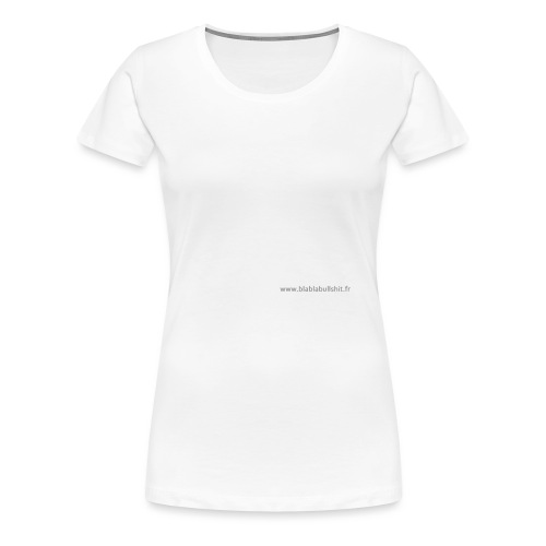 CEO of Blablabullsh*t - T-shirt Premium Femme