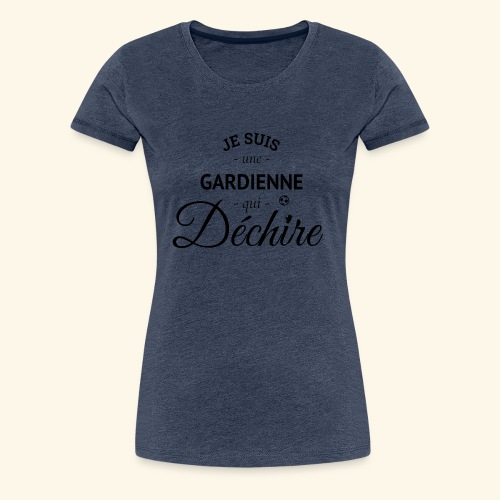 Footballeuse foot gardienne de buts qui déchire - T-shirt Premium Femme
