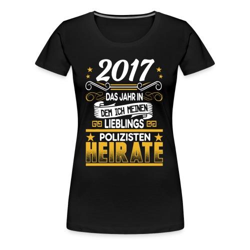 2017 das jahr in dem ich meinen Lieblingspoliziste - Frauen Premium T-Shirt