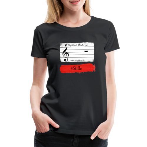 #Stille - Frauen Premium T-Shirt