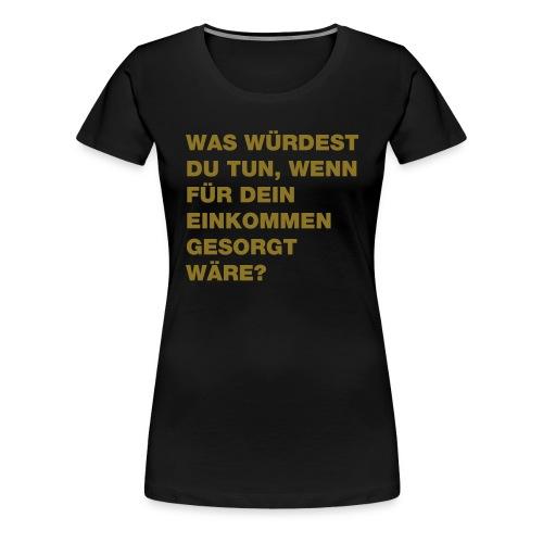 Grundeinkommen BGE - Frauen Premium T-Shirt