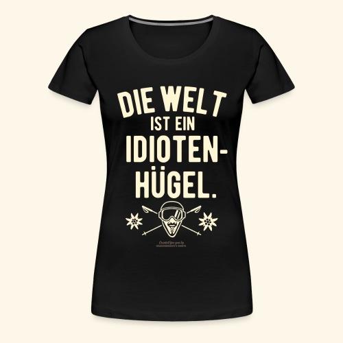 Apres Ski T Shirt Design Idiotenhügel - Frauen Premium T-Shirt