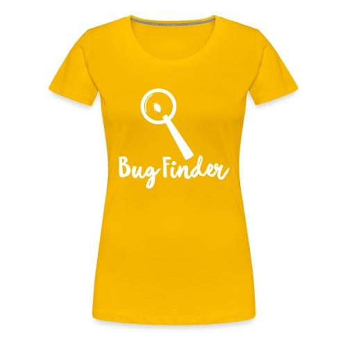 Programmierer Bug Finder Programmieren Nerd Spruch - Frauen Premium T-Shirt
