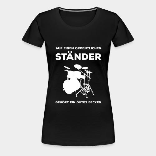 Ständer Becken Schlagzeug - Frauen Premium T-Shirt