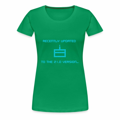 Recently updated to version 21.0 - Women's Premium T-Shirt