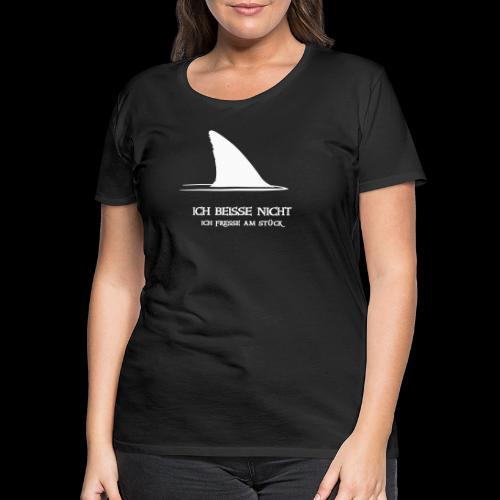 ~ ICH BEISSE NICHT ~ - Frauen Premium T-Shirt