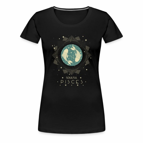 Sternzeichen Pisces Seelvolle Fische Februar März - Frauen Premium T-Shirt