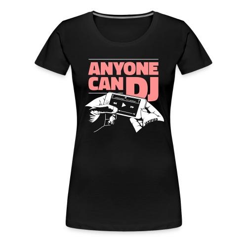 anyonecandj2farver 3 - Dame premium T-shirt