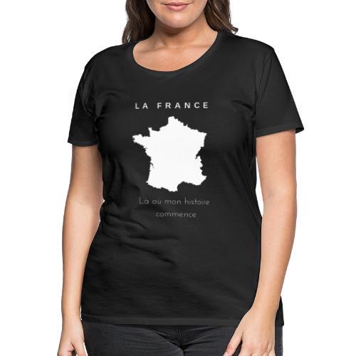 La France, mon pays - T-shirt Premium Femme