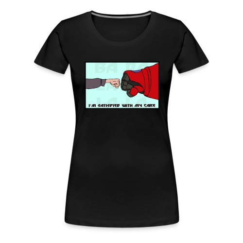 Satisfied With My Care - Women's Premium T-Shirt