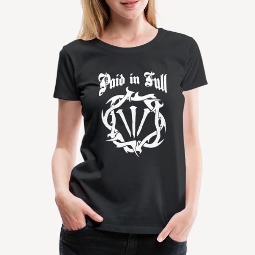 PAID IN FULL - Women's Premium T-Shirt