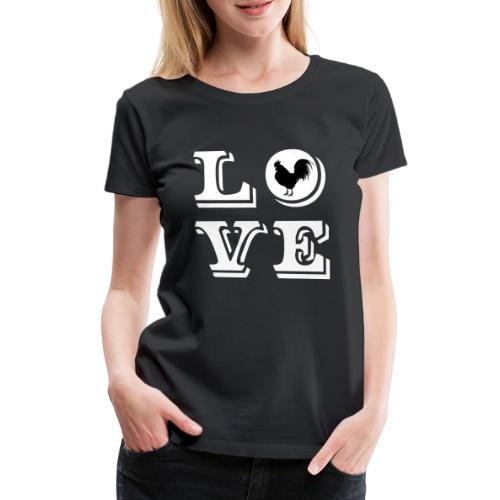Love Hahn | Hühner | Chicken | Geflügel | Gockel - Frauen Premium T-Shirt