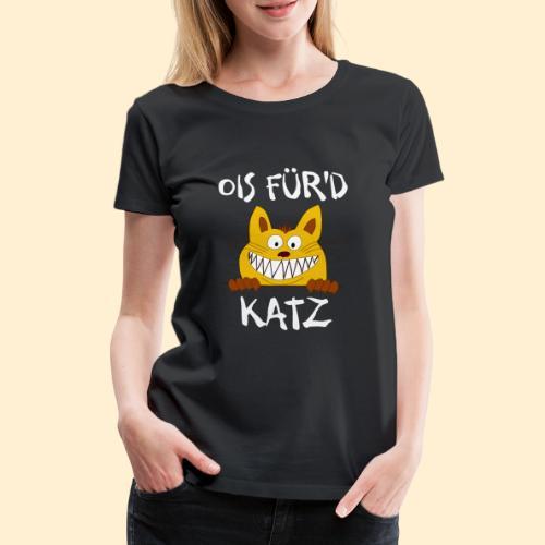 Ois Für'd Katz - Alles für die Katze Illustration - Frauen Premium T-Shirt