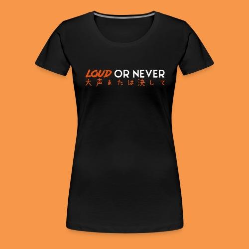 LoudOrNever JAPAN EDITION - T-shirt Premium Femme