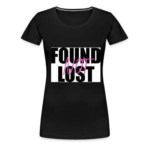 FOUND not LOST - Women's Premium T-Shirt