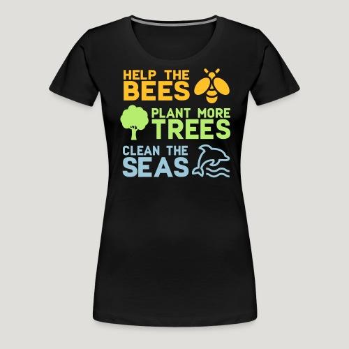 Help the Bees Plant More Trees Hilf den Bienen - Frauen Premium T-Shirt