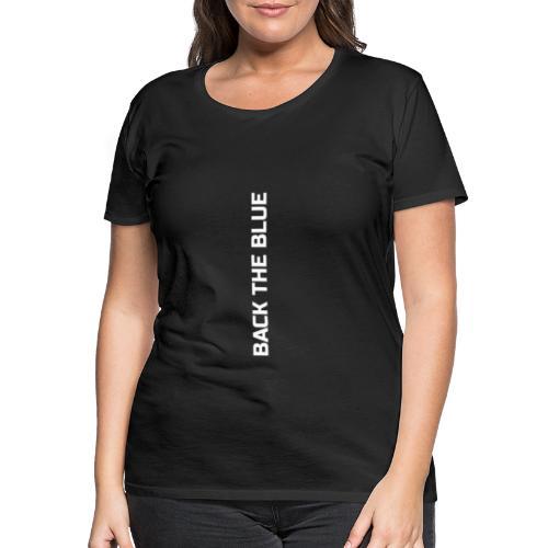 Back the Blue vertical - T-shirt Premium Femme