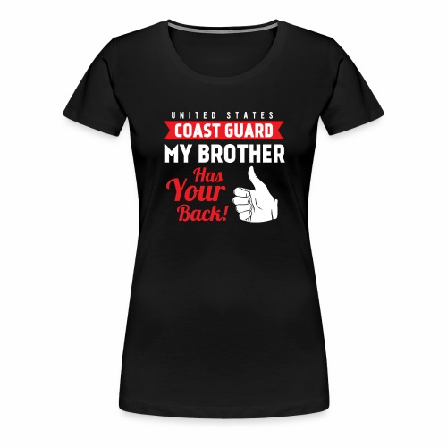 United States Coast Guard My Brother Has Your Back - Frauen Premium T-Shirt