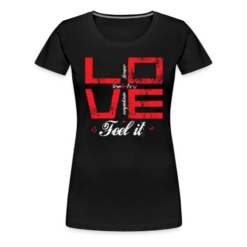 Love White Feel It - Camiseta premium mujer