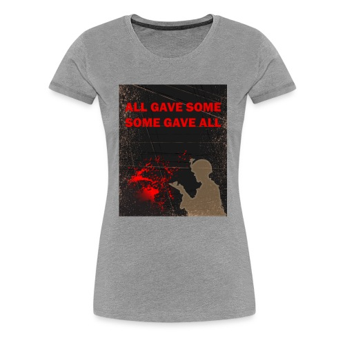 All gave some - Dame premium T-shirt