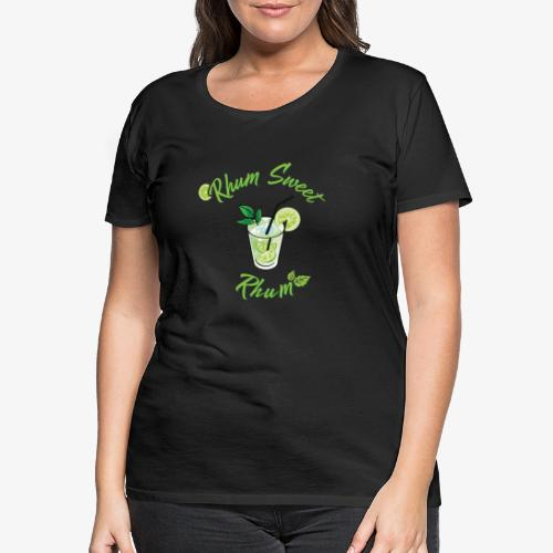 rhum sweet rhum - T-shirt Premium Femme