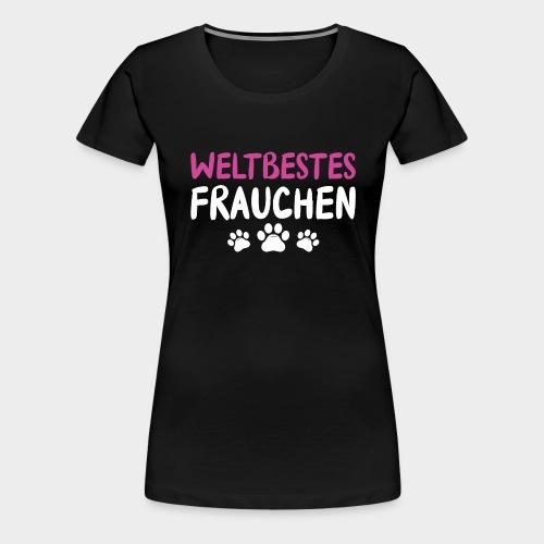 Weltbestes Frauchen Hundeliebe Hund - Frauen Premium T-Shirt