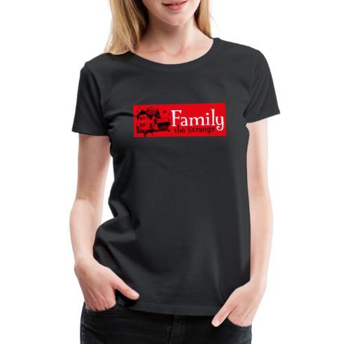 Family the Strange I - Frauen Premium T-Shirt