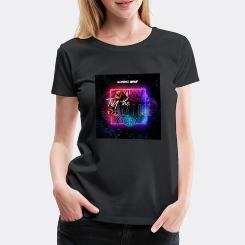 Burning Wave - Till the day I die - T-shirt Premium Femme