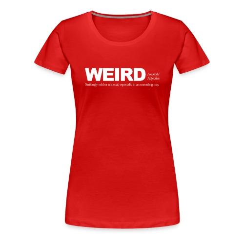WIERD BW - Women's Premium T-Shirt