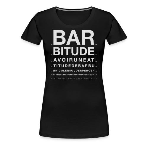 barbitude ophtalmo blanc - T-shirt Premium Femme