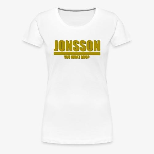 You what bro? - Premium-T-shirt dam