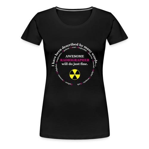 Awesome Radiographer - Women's Premium T-Shirt
