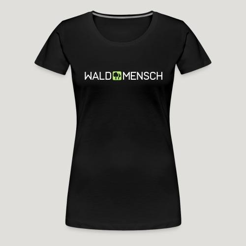 Waldmensch - Frauen Premium T-Shirt