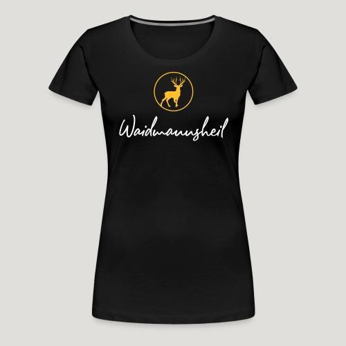 Waidmannsheil, ihr Jäger! Jäger Shirt Jaeger Shirt - Frauen Premium T-Shirt