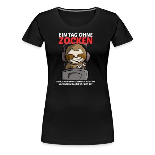Ein Tag ohne Zocken Sloth - Frauen Premium T-Shirt