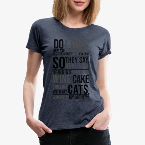 Wine, Cake, Cats - Black - Naisten premium t-paita