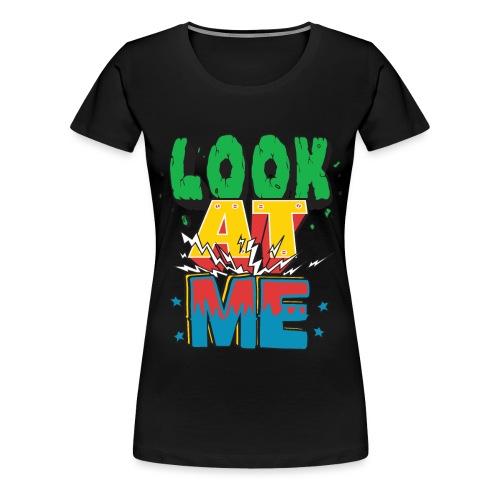 Look at me T-Shirt mit coolem Design - Frauen Premium T-Shirt