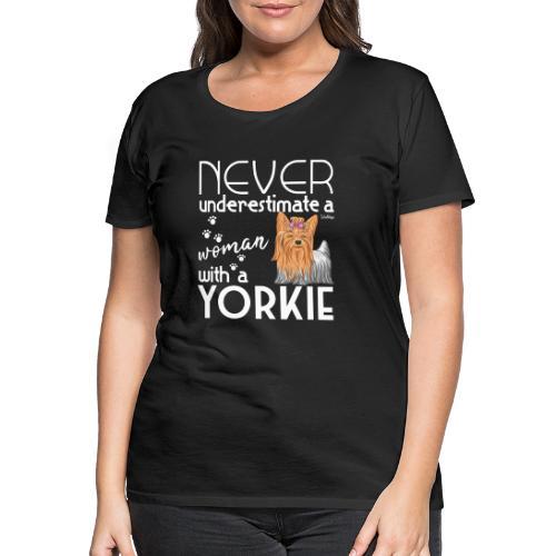 Yorkie Underestimate - Naisten premium t-paita