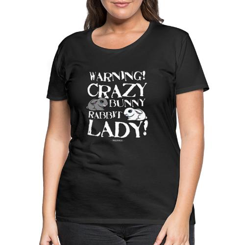 Crazy Bunny Lady - Naisten premium t-paita