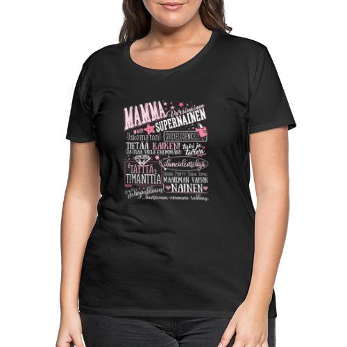 Mamman Oma Paita - Naisten premium t-paita