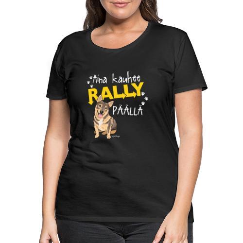 Vallhund Göötti Rally - Naisten premium t-paita