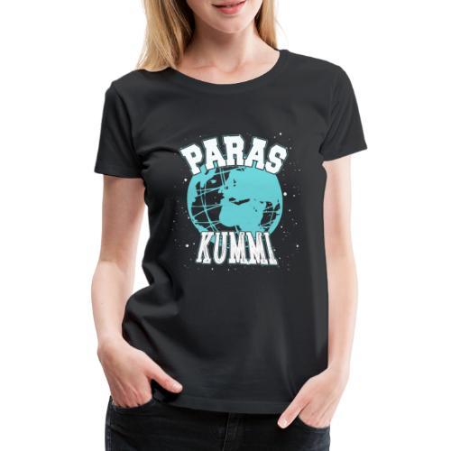 Maailman Paras Kummi - Naisten premium t-paita