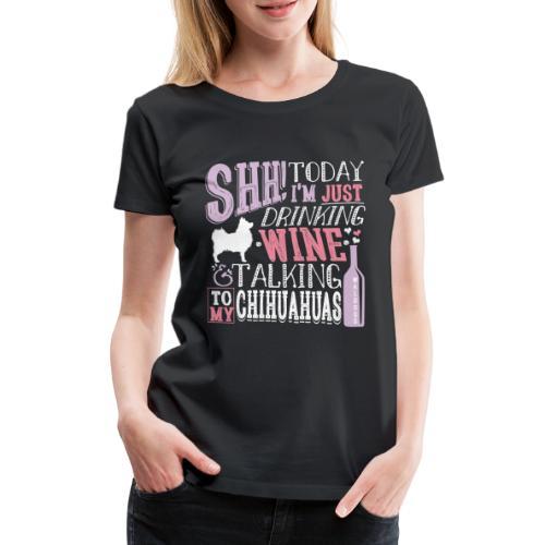 SHH Chihu Wine 001 - Naisten premium t-paita
