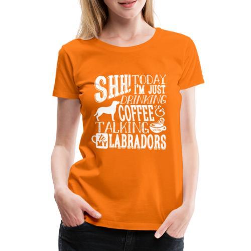 SHH Labrador Coffee 3 - Naisten premium t-paita