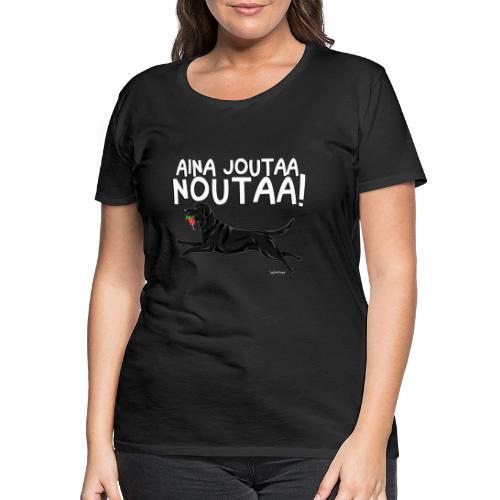 Labradori Noutaa - Naisten premium t-paita