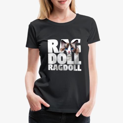 Ragdoll I - Naisten premium t-paita