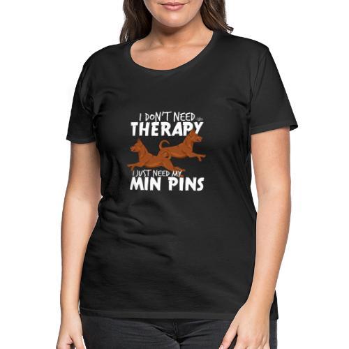 minpinstherapy - Naisten premium t-paita